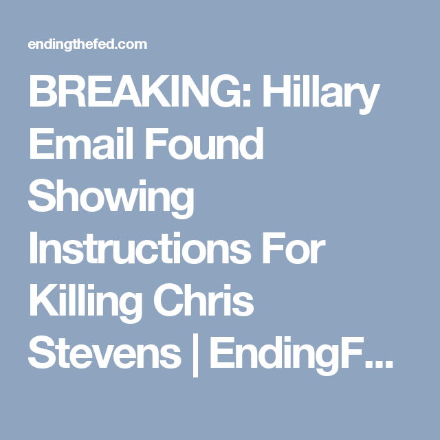 hillary email found showing instructions for killing chris stevens